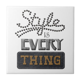 Style Is Everything Tile