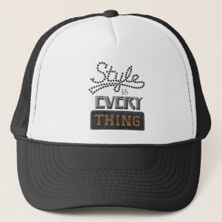 Style Is Everything Trucker Hat