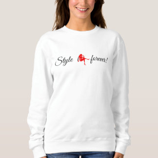 Style is forever sweatshirt