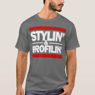 stylin and profilin T-Shirt