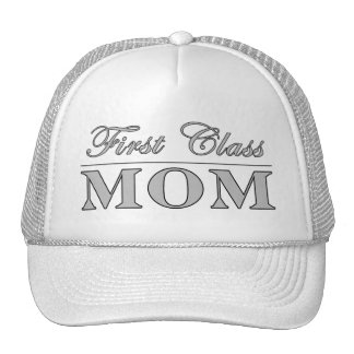 Stylish Elegant Gifts for Moms : First Class Mom Trucker Hats