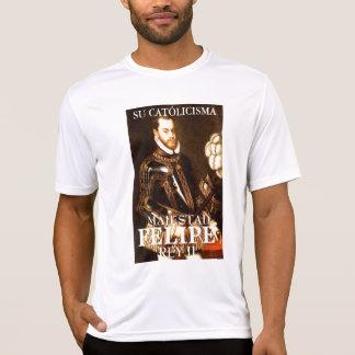 SU CATÓLICISMA, MAJESTAD, FELIPE REY II T-Shirt