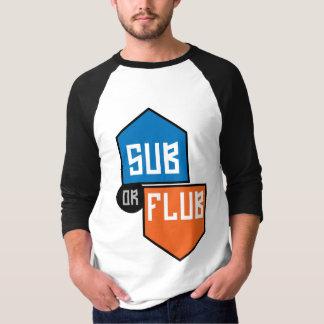 Sub or Flub?? T-Shirt