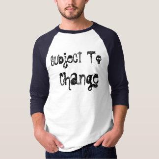 Subject , To, Change T-Shirt