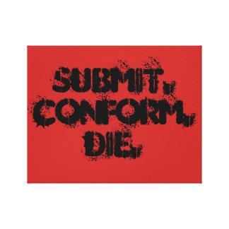 Submit, Conform, Die Canvas Print