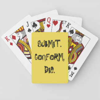 Submit, Conform, Die Playing Cards