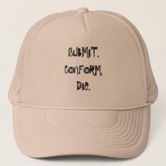 Submit, Conform, Die Trucker Hat