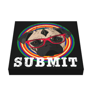 Submit to the Pug Canvas Print