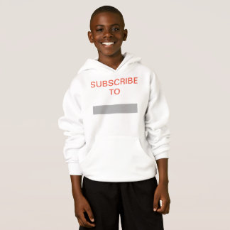 SUBSCRIBE TO (YOUR CHANNEL NAME) HOODIE
