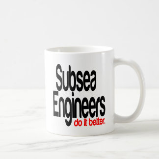 Subsea Engineers Do It Better Coffee Mug