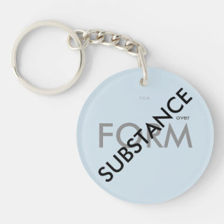 """""""Substance over Form"""" Keychain"""