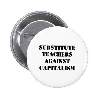 substitute teachers against capitalism 2 inch round button
