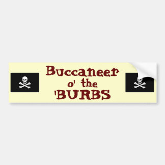 Suburban Buccaneer! Bumper Sticker