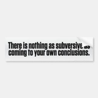 Subversive Conclusions Bumper Sticker