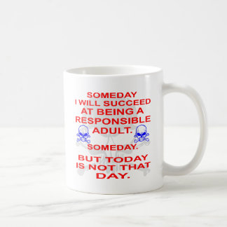 Succeed In Being A Responsible Adult Someday Coffee Mug