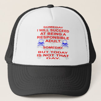 Succeed In Being A Responsible Adult Someday Trucker Hat