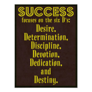 Success and the six D's - Motivational Poster
