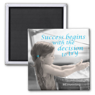 Success begins with the decision to try magnet
