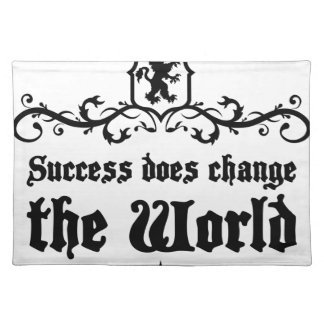 Success Does Change The World Medieval quote Placemat