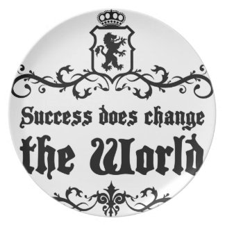 Success Does Change The World Medieval quote Plate