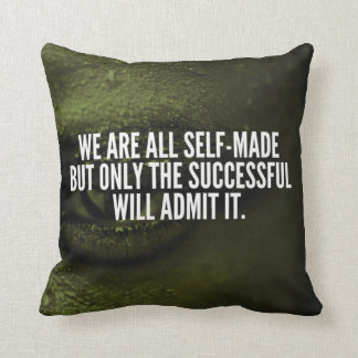 Success Inspirational Words - We Are All Self-Made Throw Pillow