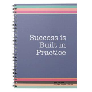 Success is Built in Practice Notebook