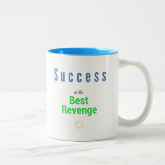 Success is the Best Revenge - Coffee Mug