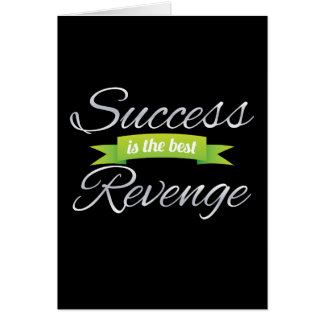 Success is the Best Revenge Green Greeting Card