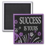SUCCESS IS YOURS FRIDGE MAGNET