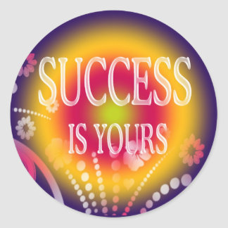 SUCCESS IS YOURS ROUND STICKER