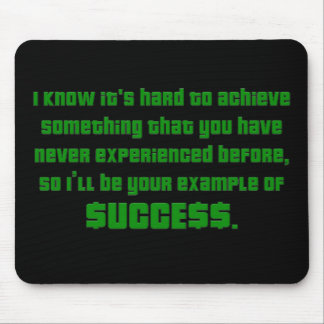Success: Let me show you how it's done Mouse Pad