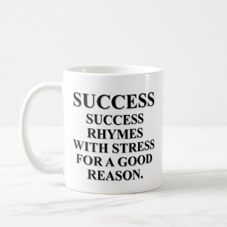 Success rhymes with stress for a reason basic white mug