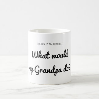 Success What would Grandpa do? Inspirational Quote Coffee Mug