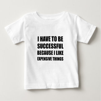 Successful Expensive Things Baby T-Shirt