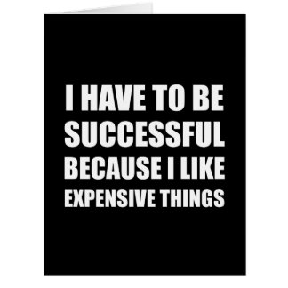 Successful Expensive Things Card