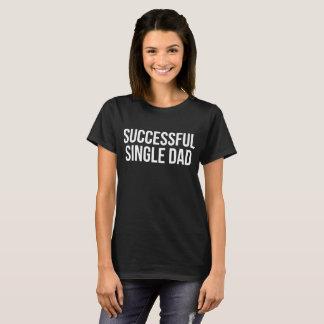 Successful Single Dad Motivation Appreciation T-Shirt