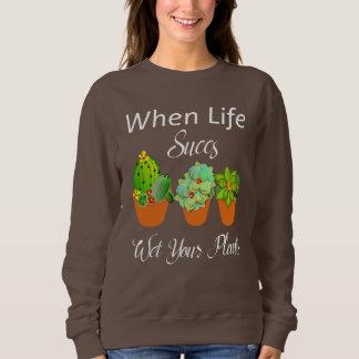 Succulent Plants Cute Cactus Funny Slogan Sweatshirt