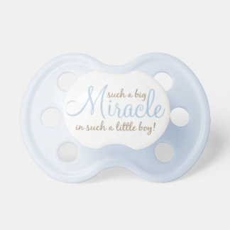 """""""Such a Big Miracle in Such a Little Boy!"""" Pacifier"""
