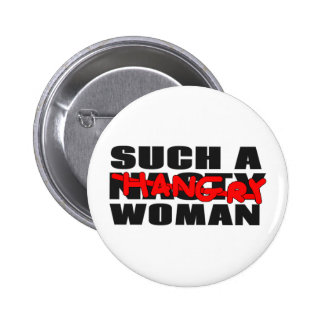 Such a Hangry Woman 2 Inch Round Button