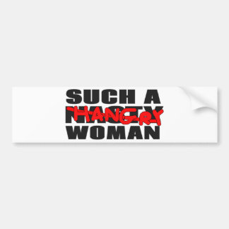 Such a Hangry Woman Bumper Sticker