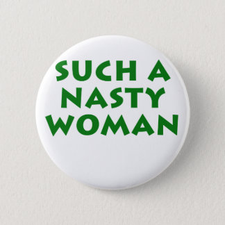 Such a Nasty Woman 2 Inch Round Button