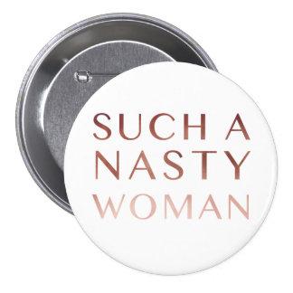 Such a nasty woman 3 inch round button