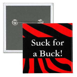 Suck for a Buck Pinback Button