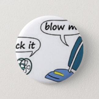 suck it, blow me 2 inch round button