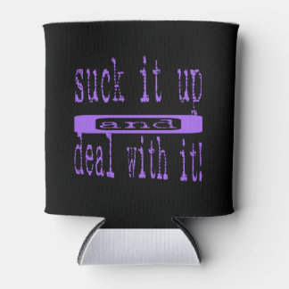 SUCK IT UP AND DEAL WITH IT (PURPLE) CAN COOLER