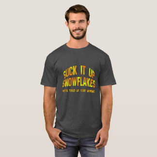 Suck It Up Snowflakes T - shirts