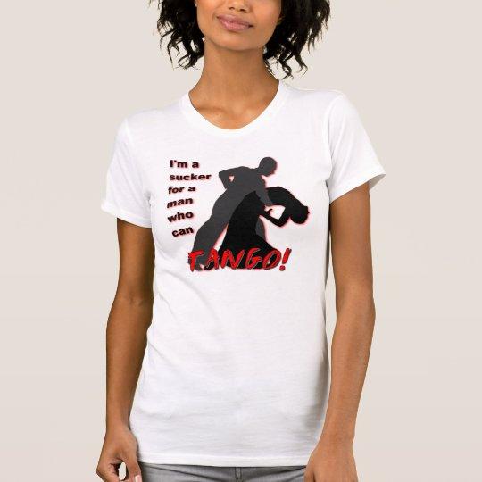 Sucker for Tango T-Shirt