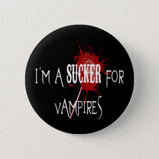 Sucker For Vampires - Button