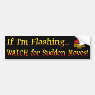 Sudden Moves Bumper Sticker