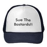 """""""Sue The Bastards!!"""" Trucker Hat"""